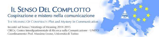 IL SENSO DEL COMPLOTTO Cospirazione e mistero nella comunicazione – Università di Torino