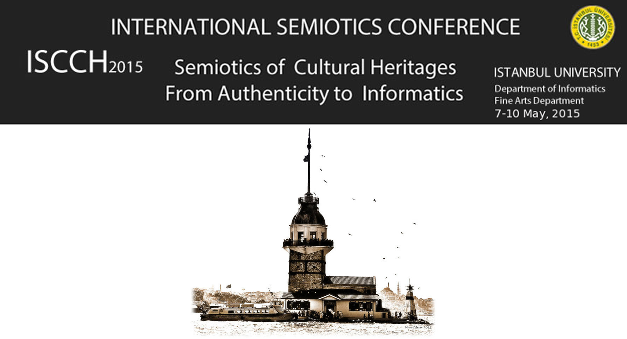 cfp semiotics of cultural heritages from authenticity to cfp semiotics of cultural heritages from authenticity to informatics 7 10 2015 istanbul university extended deadline