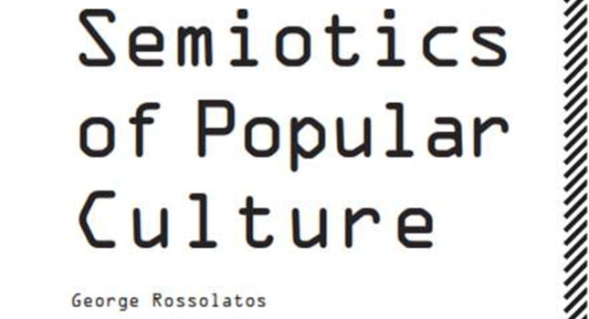 New Book: Semiotics of Popular Culture by George Rossolatos