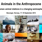 2nd Call for Papers: Animals in the Anthropocene – Human–animal relations in a changing semiosphere Stavanger, Norway, 17–19 September 2015