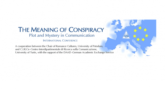 International Conference in Turin, Italy. THE MEANING OF CONSPIRACY Plot and Mystery in Communication