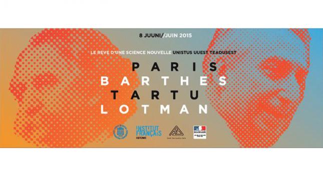 Announcement of conference «Paris/Tartu – Barthes/Lotman», June 8, 2015. Le reve du science nouvelle
