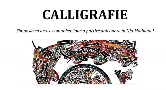CALLIGRAFIE: Simposio su arte e comunicazione a partire dall'opera di Nja Madhaoui, Torino