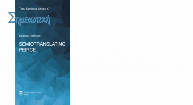 New book: Semiotranslating Peirce by Douglas Robinson