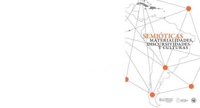 New Book: Semióticas: Materialidades, Discursividades y Culturas