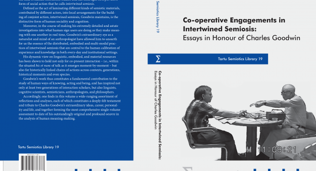 NEW BOOK IN THE SERIES TARTU SEMIOTICS LIBRARY: Co-operative Engagements in Intertwined Semiosis: Essays in Honour of Charles Goodwin