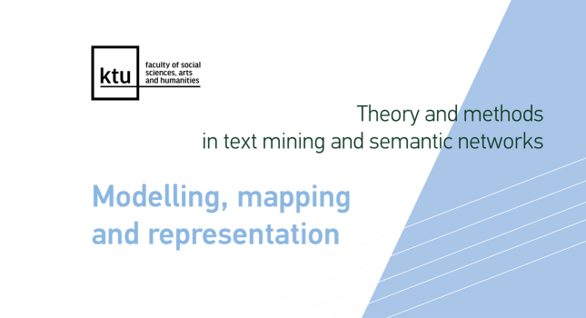 Workshop: Theory and methods in text mining and semantic networks: modelling, mapping and representation